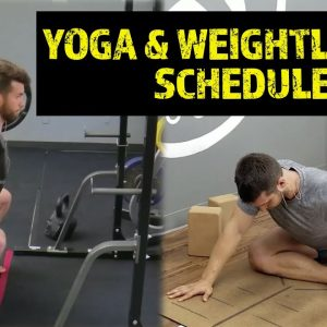 How To Integrate Yoga and Weightlifting | Here's a Simple Schedule to Follow!
