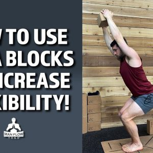 HOW TO USE YOGA BLOCKS TO INCREASE YOUR FLEXIBILITY IN STANDING POSES GREAT FOR BEGINNERS