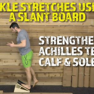 Ankle Stretches Using a Slant Board | Do THIS to Strengthen Your Achilles Tendon, Calf & Soleus!