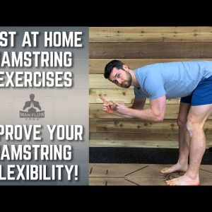 The Best At-Home Hamstring Exercises | Learn How to Improve Your Hamstring Flexibility