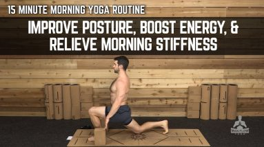 15 Minute Morning Yoga Routine | Improve Posture, Boost Energy, & Relieve Morning Stiffness