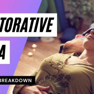 Restorative Yoga Explained (From a PhD)