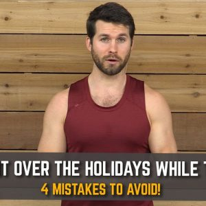 Staying Fit Over the Holidays While Traveling  | 4 Mistakes to Avoid!