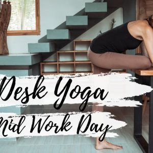 The Ultimate Mid Work Office Yoga Routine (At Your Desk!) | Breathe and Flow Yoga