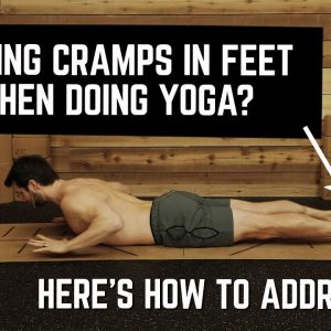 Getting Cramps in Feet When Doing Yoga? |  Here's How to Address It | #yogaformen