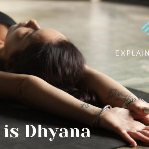What is Dhyana? (The 7th Limb of Yoga)