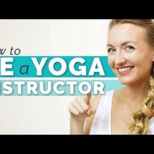 How to Be a Yoga Instructor - Everything You Should Know | Yoga Teacher Training