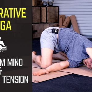 20 Min Restorative Yoga to Calm Your Mind | Release Tension and Relax Your Body | #yogaformen