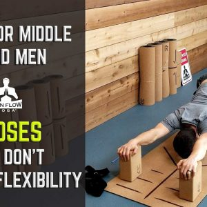 Yoga for Middle Aged Men | 5 Poses That Don't Require Flexibility | #yogaformen