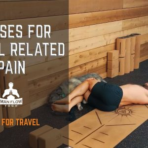 6 Yoga Poses to Relieve Travel Related Back Pain | Yoga for Travel | #yogafornen