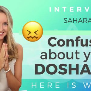 Ep 123 Sivana Podcast: Confused About Your Dosha? Here's Why! w/ Ayurveda Expert Sahara Rose