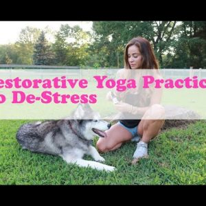 Chill Out Restorative Yoga Practice to De-Stress