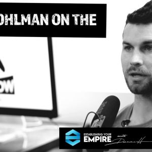 Dean Pohlman on the Establishing Your Empire podcast