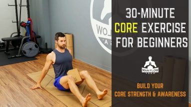 30-Minute Core Exercise For Beginners | Build Your Core Strength & Awareness | #yogaformen