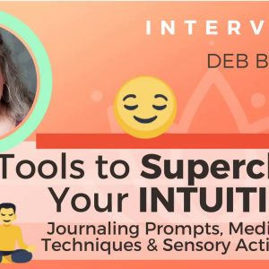 Ep 142 Sivana Podcast: Tools to Supercharge Your Intuition w/ Deb Bowen