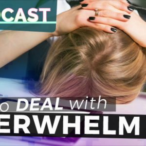 Episode 69: Tips to Deal with Overwhelm | Yoga Hacks Podcast