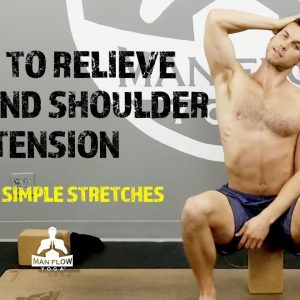 3 Neck Stretches for Stiff Neck & Shoulders | How to Relieve Neck and Shoulder Tension | #yogaformen