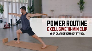 Power Routine (Exclusive 10-Min Clip) | Yoga Charge from Body by Yoga