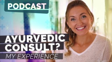 Episode 70: Does Yoga Begin in the Kitchen? Ayurvedic Consult - My Experience